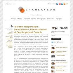 Tourisme Responsable : Sensibilisation, Démocratisation et Développement Durable