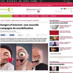 Dangers d'Internet : une nouvelle campagne de sensibilisation