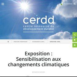 Exposition : Sensibilisation aux changements climatiques / Ressources climat / Changement climatique / Parcours thématiques
