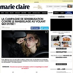 La campagne de sensibilisation contre le maquillage au volant qui divise!