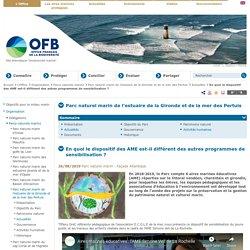 En quoi le dispositif des AME est-il différent des autres programmes de sensibilisation ? - Actualités - Parc naturel marin de l'estuaire de la Gironde et de la mer des Pertuis - Parcs naturels marins - Organisation - L'Office