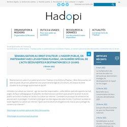 Sensibilisation au droit d'auteur : l'Hadopi publie, en partenariat avec les Editions Playbac, un numéro spécial de l'Actu Découvertes à destination des 13-18 ans