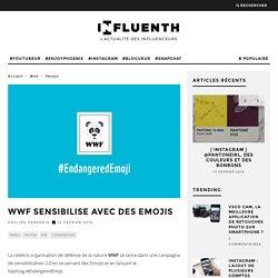WWF sensibilise avec des emojis - Influenth