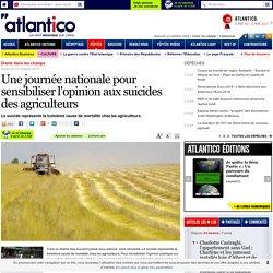 Une journée nationale pour sensibiliser l'opinion aux suicides des agriculteurs