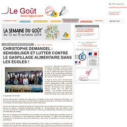 LEGOUT_COM - Christophe Demangel : Sensibiliser et lutter contre le gaspillage alimentaire dans les écoles !
