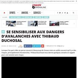 Se sensibiliser aux dangers d'avalanches avec Thibaud Duchosal