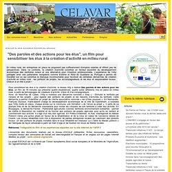 """""""Des paroles et des actions pour les élus"""", un film pour sensibiliser les élus à la création d'activité en milieu rural - Celavar"""