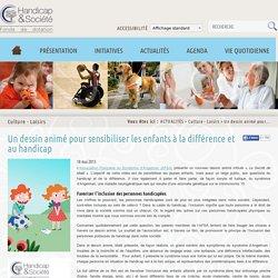 Un dessin animé pour sensibiliser les enfants à la différence et au handicap - Fonds Handicap & Société