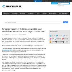 [Imagine Cup 2012] Victor: un jeu vidéo pour sensibiliser les enfants aux dangers domestiques