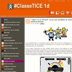 """""""Clique si tu es d'accord"""", un jeu pour sensibiliser les collégiens à la notion de vie privée sur Internet"""