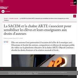 La SACEM et la chaîne ARTE s'associent pour sensibiliser les élèves et leurs enseignants aux droits d'auteurs