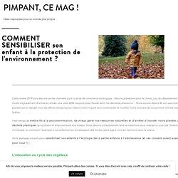 Comment sensibiliser son enfant à la protection de l'environnement ?