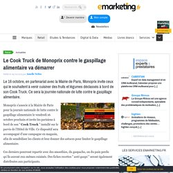 Monoprix installe son Cook Truck à la Mairie de Paris pour sensibiliser contre le gaspillage