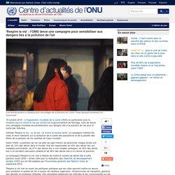 """""""Respire la vie"""" : l'OMS lance une campagne pour sensibiliser aux dangers liés à la pollution de l'air"""