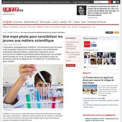 Une expo photo pour sensibiliser les jeunes aux métiers scientifique - Sciences et santé
