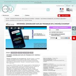Informer, sensibiliser sur les troubles dys / Michèle Charnay - Université Toulouse-Jean Jaurès (Toulouse II-le Mirail)