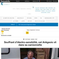 Souffrant d'électro-sensibilité, cet Ariégeois vit dans sa camionnette - France 3 Occitanie