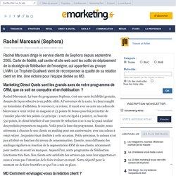 Rachel Marouani (Sephora) - Entretien - la sensibilité client au cur de l'entreprise