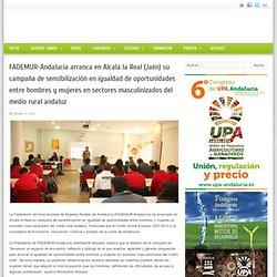 FADEMUR-Andalucía arranca en Alcalá la Real (Jaén) su campaña de sensibilización en igualdad de oportunidades entre hombres y mujeres en sectores masculinizados del medio rural andaluz