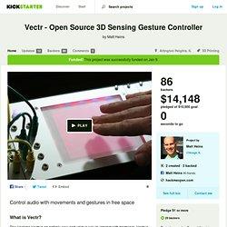 Vectr - Open Source 3D Sensing Gesture Controller by Matt Heins