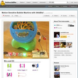 Motion Sensitive Bubble Machine with littleBits!