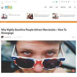 Why Highly Sensitive People Attract Narcissists + How To Disengage