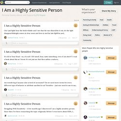 I Am a Highly Sensitive Person | Support Group with Personal Stories, Forums and Chat