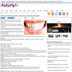 Scaling and Teeth Sensitivity - Natural Ayurvedic Home Remedies - Ayurveda