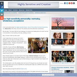 Our high sensitivity personality: normalcy, wholeness, acceptance