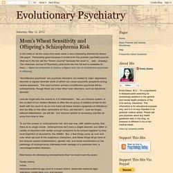 Evolutionary Psychiatry: Mom's Wheat Sensitivity and Offspring's Schizophrenia Risk