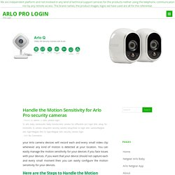 Handle the Motion Sensitivity for Arlo Pro security cameras