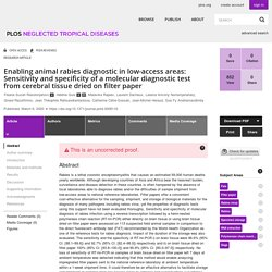 PLOS 06/03/20 Enabling animal rabies diagnostic in low-access areas: Sensitivity and specificity of a molecular diagnostic test from cerebral tissue dried on filter paper