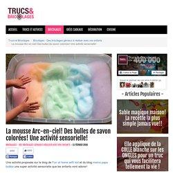 La mousse Arc-en-ciel! Des bulles de savon colorées! Une activité sensorielle! - Bricolages - Des bricolages géniaux à réaliser avec vos enfants - Trucs et Bricolages - Fallait y penser !