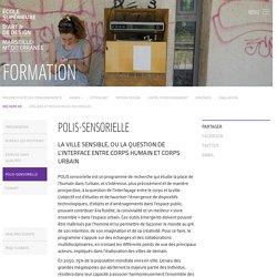 Polis-Sensorielle - École supérieure d'art & de design Marseille-Méditerranée