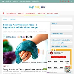 Sensory Activities for Kids : 1 ingredient edible slime recipe