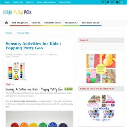 Sensory Activities for Kids : Popping Putty Goo