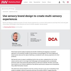 Use sensory brand design to create multi-sensory experiences