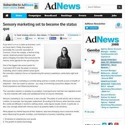 Sensory marketing set to become the status quo