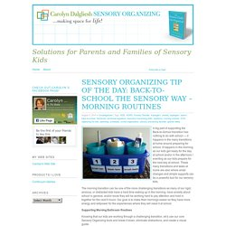 SENSORY ORGANIZING TIP OF THE DAY: BACK-TO-SCHOOL THE SENSORY WAY – MORNING ROUTINES