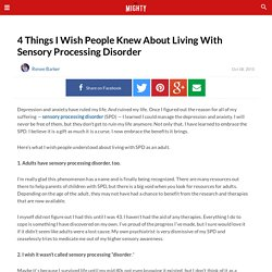 4 Things I Wish People Knew About Living With Sensory Processing Disorder