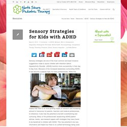 Sensory Strategies for Kids with ADHD - North Shore Pediatric Therapy