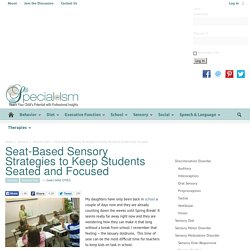 Seat-Based Sensory Strategies to Keep Students Seated and Focused - Special-ism