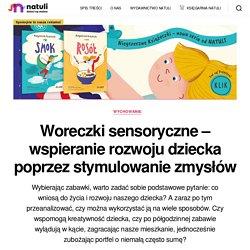 Woreczki sensoryczne - wspieranie rozwoju dziecka poprzez stymulowanie zmysłów