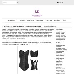 3 Easy Steps to Buy a Sensual Figure-Hugging Corset and Bustier for Women's
