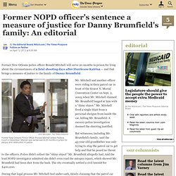 Former NOPD officer's sentence a measure of justice for Danny Brumfield's family: An editorial