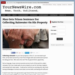 Man Gets Prison Sentence For Collecting Rainwater On His Property