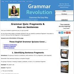 Grammar Quiz: Sentence Fragments and Run-on Sentences