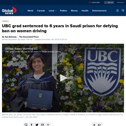 UBC grad sentenced to 6 years in Saudi prison for defying ban on women driving