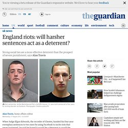 England riots: will harsher sentences act as a deterrent?