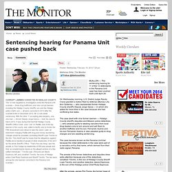 Sentencing hearing for Panama Unit case pushed back